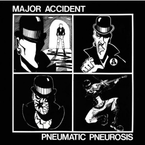 Major Accident 'Pneumatic Pneurosis'  LP