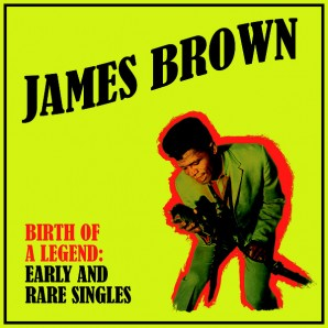 Brown, James 'Birth Of A Legend: Early And Rare Singles'   LP
