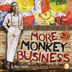 V.A. 'More Monkey Business - Boss Sounds From The Original Skinhead Era'  2-CD