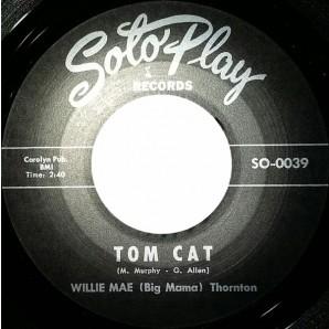 "Thornton, Willie Mae (Big Mama) 'Tom Cat' + Jimmy Thomas 'Everyday' 7"""