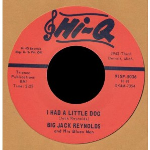 Big Jack Reynolds 'I Had A Little Dog' + 'You Won't Treat Me Right'  7""