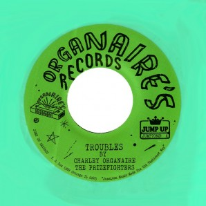 "Charley Organaire with the Prizefighters 'Troubles' + 'Elusive Baby'  7"" ltd. green vinyl"
