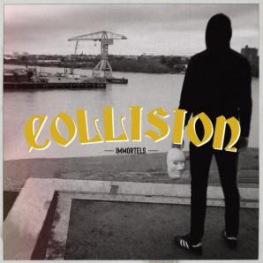 "Collision 'Immortels'  7"""
