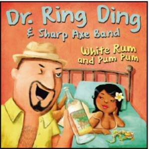 Dr. Ring Ding & Sharp Axe Band 'White Rum' + 'Pum Pum'  7""