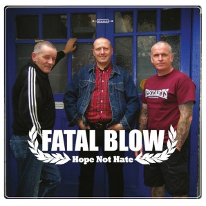 Fatal Blow ‎'Hope Not Hate'  7""