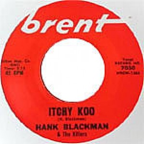 Blackman, Hank & The Killers 'Itchy Koo' + Johnny Lance 'The Big Tragedy '  7""
