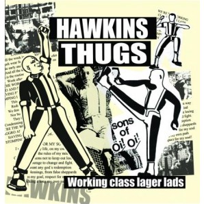 "Hawkins Thugs 'Working Class Lager Lads'  7"" ltd. coloured vinyl"