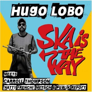 Hugo Lobo 'Ska Is The Way'  7""