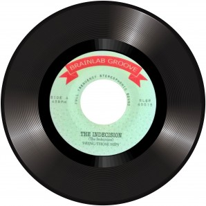 The Indecision ‎'Swing Those Hips' + 'Atlantic Crossing'  7""