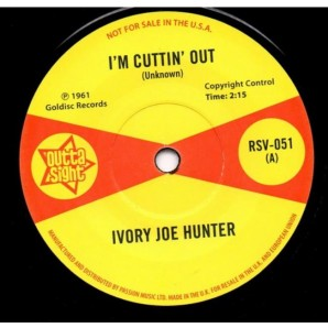 """Hunter, Ivory Joe 'I'm Cuttin' Out' + 'You Only Want Me When You Need Me'  7"""""""