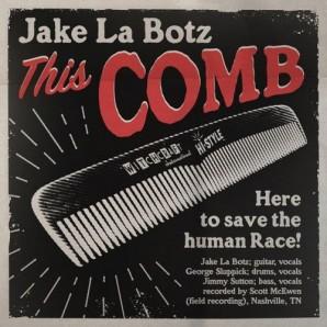 """Jake La Botz 'This Comb' + 'Shaken & Taken'  7"""""""