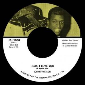 """Watson, Johnny 'I Say I Love You' + 'Sweet Lovin' Mama'  7"""""""