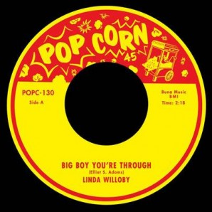 Willoby, Linda 'Big Boy You're Through' + Bobby Brookes 'Little Girl (Is It True)'  7""