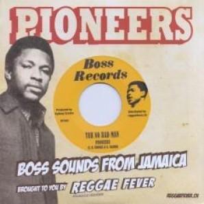 "Pioneers 'Yuh No Bad Man' + 'Trouble Deh A Bush'  7"""