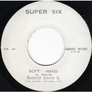 "Davis, Sammy & Super Natural Six 'Soft Hand' + 'Version'  Jamaica 7"""
