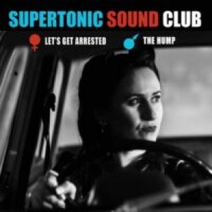 """Supertonic Sound Club 'Let's Get Arrested' + 'The Hump'  7"""""""