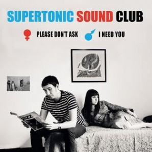 Supertonic Sound Club 'Please Don't Ask' + 'I Need You'  7""