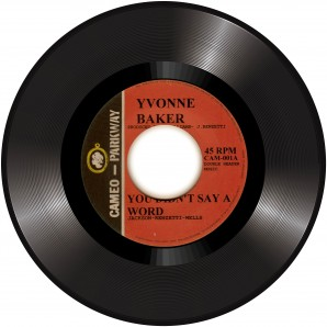 """Yvonne Baker 'You Didn't Say A Word' + Dee Dee Sharp 'What Kind Of Lady'  7"""""""