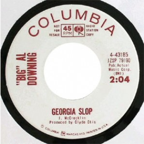 "Downing, Big Al 'Georgia Slop' + 'I Feel Good'  7"""