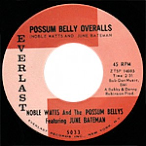 "Bateman, June 'Possum Belly Overalls' + 'Go Way Mr. Blues'  7"" Everlast"