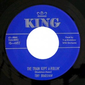 "Bradshaw, Tiny 'The Train Kept A-Rollin' + 'Knockin' Blues'  7"""