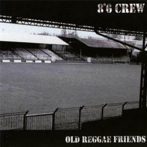 """8°6 Crew 'Old Reggae Friends'  LP+7"""""""