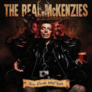 Real McKenzies 'Two Devils Will Talk' LP+mp3
