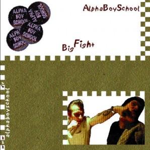 Alpha Boy School 'Big Fight' CD