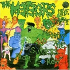 Meteors 'The Mutant Monkey And The Surfers From Zorch'  CD