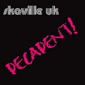 Skaville UK 'Decadent!'  CD