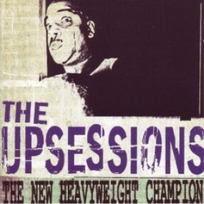 Upsessions 'The New Heavyweight Champion'  CD