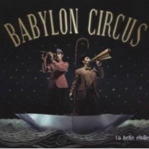 Babylon Circus 'La Belle Etoile'  CD
