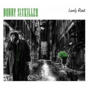 Bobby Sixkiller 'Lonely Road'  CD