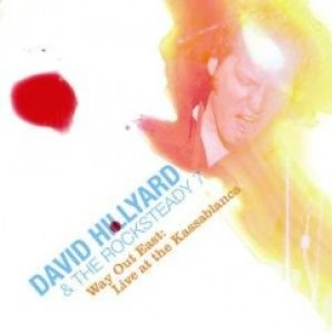 Hillyard, Dave & The Rocksteady 7 'Way Out East - Live At The Kassablanca'  CD