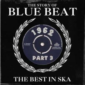 V.A. 'The Story Of Blue Beat: The Best In Ska 1962 - Pt. 3'  2-CD