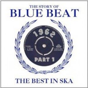 V.A. 'The Story Of Blue Beat: The Best In Ska 1962 - Pt. 1'  2-CD