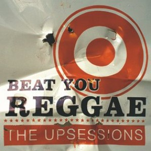 Upsessions 'Beat You Reggae'  CD