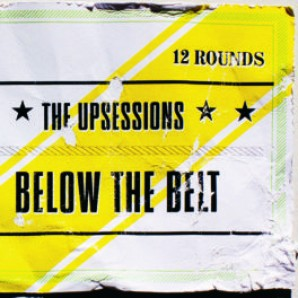Upsessions 'Below The Belt'  LP