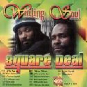 Wailing Soul - 'Square Deal'