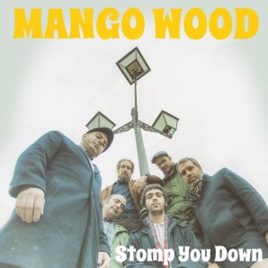 Mango Wood 'Stomp You Down' CD