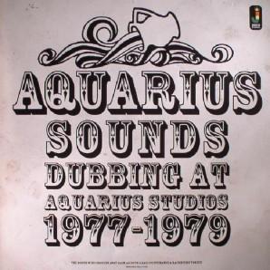 V.A. 'Aquarius Sounds - Dubbing At Aquarius Studios 1977-1979'  LP