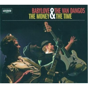 Babylove & The Van Dangos 'The Money & The Time'  CD