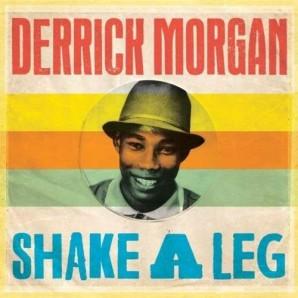 Morgan, Derrick 'Shake A Leg'  CD