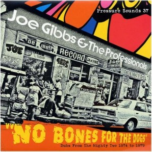 Joe Gibbs & The Professionals 'No Bones For The Dogs'  CD