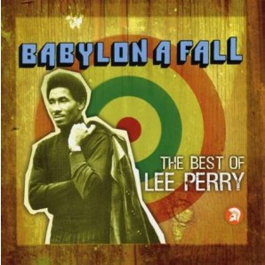 Perry, Lee 'Babylon A Fall – The Best Of Lee Perry '  2-CD