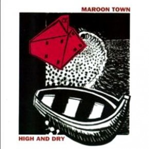 Maroon Town 'High & Dry' CD