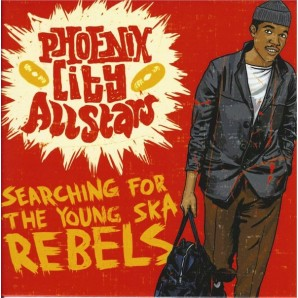 Phoenix City Allstars 'Searching For The Young Ska Rebels'  CD