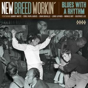 V.A. 'New Breed Workin': Blues With A Rhythm'  CD