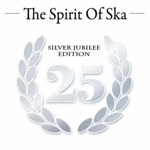 V.A. 'The Spirit Of Ska – 25 Years Silver Jubilee Edition'  CD