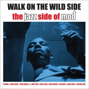 V.A. 'Walk On The Wild Side – The Jazz Side Of Mod' 2-CD